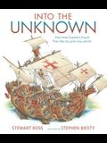 Into the Unknown: How Great Explorers Found Their Way by Land, Sea, and Air
