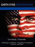 Loveland, Colorado: Including Its History, the Benson Sculpture Garden, and More