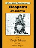 Cleopatra, the Ambitious