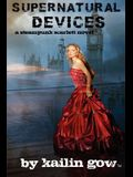 Supernatural Devices (A Steampunk Scarlett Novel Book 1): A Steampunk Scarlett Novel