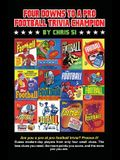 Four Downs to a Pro Football Trivia Champion: Are you a pro at football trivia? Prove it!