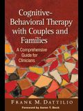 Cognitive-Behavioral Therapy with Couples and Families: A Comprehensive Guide for Clinicians