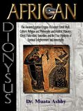 African Dionysus: The Ancient Egyptian Origins of Ancient Greek Myth, Culture, Religion and Philosophy, and Modern Masonry, Greek Frater