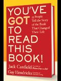 You've Got to Read This Book!: 55 People Tell the Story of the Book That Changed Their Life
