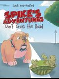Spike's Adventures: Don't Cross the Road