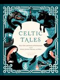 Celtic Tales: Fairy Tales and Stories of Enchantment from Ireland, Scotland, Brittany, and Wales (Irish Books, Mythology Books, Adul