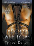 Through with Love [suncoast Society] (Siren Publishing Sensations Manlove)