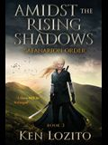 Amidst the Rising Shadows: Book 3 of the Safanarion Order