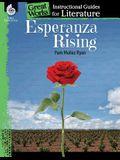 Esperanza Rising: An Instructional Guide for Literature: An Instructional Guide for Literature