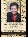 Studies in Judaism and Jewish Education in Honor of Dr. Lifsa B. Schachter: Includes Several Essays Authored by Lifsa Schachter