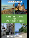 A Better Life for Half the Price - 2nd Edition
