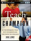 Teach Like a Champion: 49 Techniques That Put Students on the Path to College [With DVD]