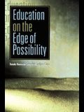 Education on the Edge of Possibility