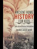 Ancient Rome History for Kids: Daily Life and Historic Personalities - Children's Ancient History