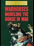 Warhorses - Modeling the Horse in War