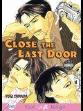Close the Last Door: Volume 1