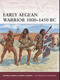 Early Aegean Warrior 5000-1450 BC