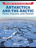 Antarctica and the Arctic: Facts, Figures, and Stories