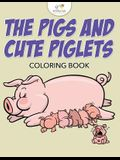 The Pigs and Cute Piglets Coloring Book
