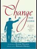 Change Has Come: An Artist Celebrates Our American Spirit an Artist Celebrates Our American Spirit