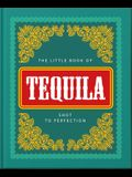 The Little Book of Tequila: Shot to Perfection