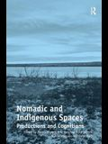 Nomadic and Indigenous Spaces: Productions and Cognitions. Judith Miggelbrink, Joachim Otto Habeck, Nuccio Mazzullo and Peter Koch, Editors