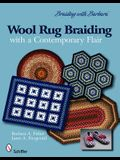 Wool Rug Braiding with a Contemporary Flair: Braiding with Barbara