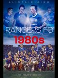 Rangers in the 1980s: The Players' Stories