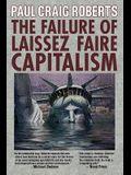 The Failure of Laissez Faire Capitalism: Towards a New Economics for a Full World