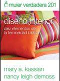 Mujer Verdadera 201: Diseño Interior: Diez Elementos de la Femineidad Bíblica