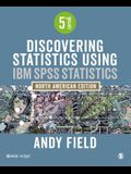 Discovering Statistics Using IBM SPSS: North American Edition