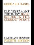 Old Testament Theology: Basic Issues in the Current Debate (Revised)