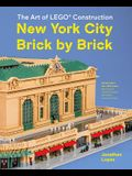 The Art of Lego Construction: New York City Brick by Brick