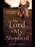 The Lord Is My Shepherd: Devotions Inspired by the Book of Psalms