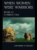 When Women Were Warriors Book III