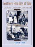 Southern Families at War: Loyalty and Conflict in the Civil War South