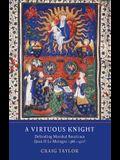 A Virtuous Knight: Defending Marshal Boucicaut (Jean II Le Meingre, 1366-1421)