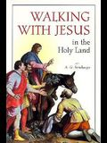 Walking with Jesus in the Holy Land