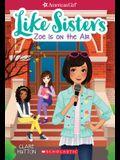 Zoe Is on the Air (American Girl: Like Sisters #3), Volume 3