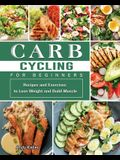 Carb Cycling for Women 2021: A Painless Diet Plan to Heal Your Body & Help You Lose Weight