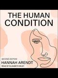 The Human Condition Lib/E: Second Edition