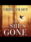 Now That She's Gone