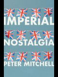 Imperial Nostalgia: How the British Conquered Themselves