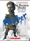 Sir Francis Drake (Wicked History) (Library Edition)