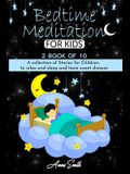 Bedtime Meditation: 2 book of 10 A collection of stories for children, to relax and sleep and have sweet dreams