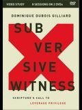 Subversive Witness Video Study: Scripture's Call to Leverage Privilege