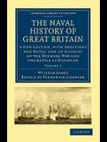 The Naval History of Great Britain: A New Edition, with Additions and Notes, and an Account of the Burmese War and the Battle of Navarino