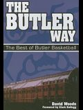The Butler Way: The Best of Butler Basketball