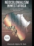 Neocolonialism in West Africa: A Collection of Essays and Articles