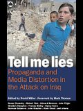 Tell Me Lies: Propaganda and Media Distortion in the Attack on Iraq